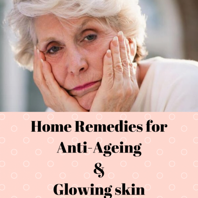 home remedies for anti aging and glowing skin