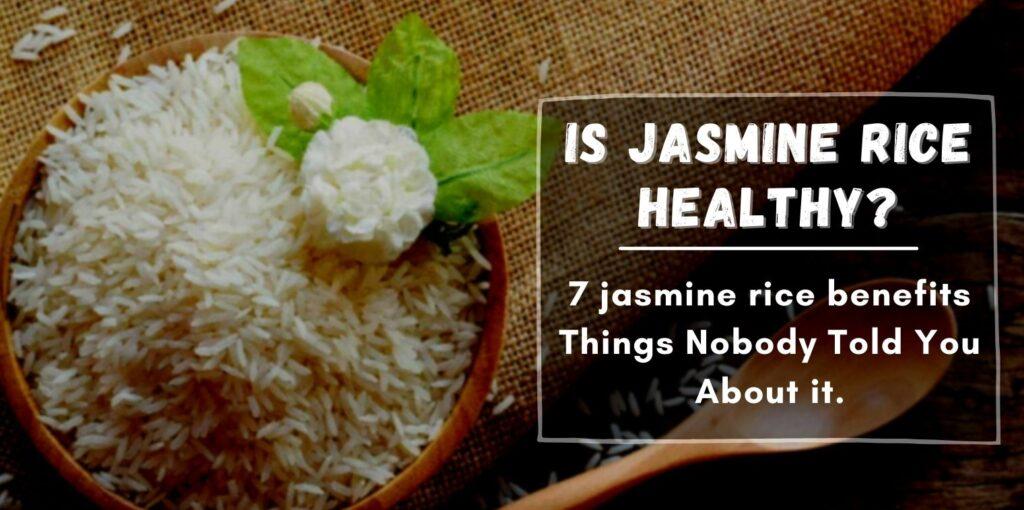 Health benefits of jasmine rice